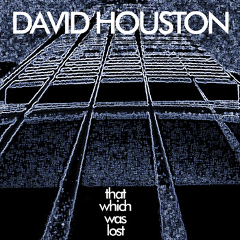David Houston - That Which Was Lost - Single