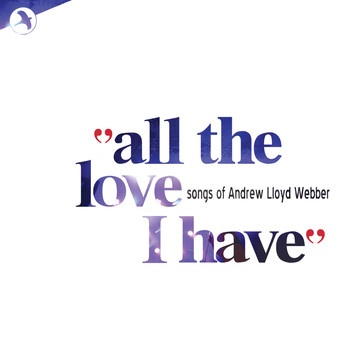 Andrew Lloyd Webber - All the Love I Have - Love Songs of Andrew Lloyd Webber