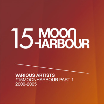 Various Artists - #15MoonHarbour, Pt. 1 - 2000-2005