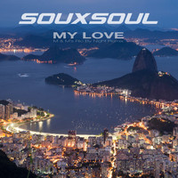 Souxsoul - My Love (Remixes)