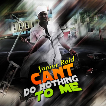 Junior Reid - Can't Do Nothing to Me