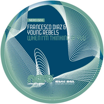 Francesco Diaz & Young Rebels - When I'm Thinking Of You