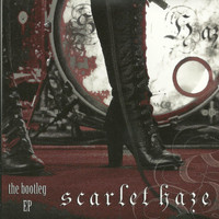 Scarlet Haze - The Bootleg - EP