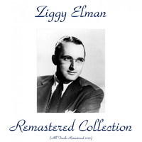 Ziggy Elman - Remastered Collection (All Tracks Remastered 2015)