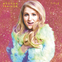 Meghan Trainor - Title (Special Edition)