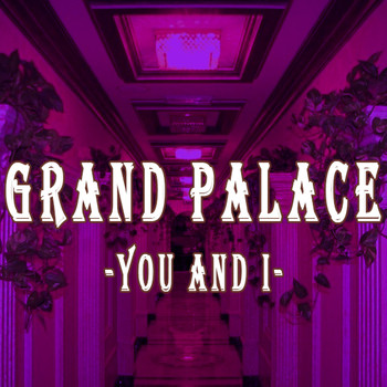 Grand palace - You and I