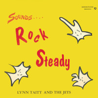 Lynn Taitt & The Jets - Sounds Rock Steady