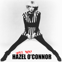 Hazel O'Connor - Hazel O'Connor - Will You