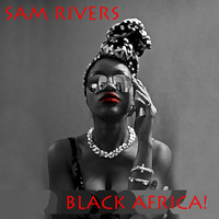 Sam Rivers - Black Africa!