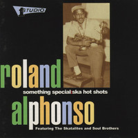 Roland Alphonso - Something Special Ska Hot Shots