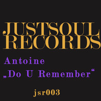 Antoine - Do U Remember