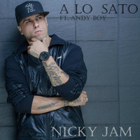 Nicky Jam - A Lo Sato (Explicit)