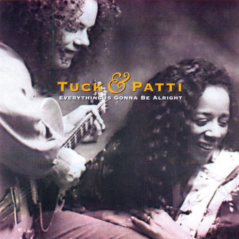 Tuck & Patti - Everything Is Gonna Be Alright