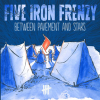 Five Iron Frenzy - Between Pavement and Stars