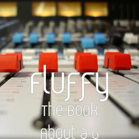Fluffy - The Book About a G