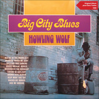 Howling Wolf - Big City Blues