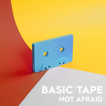 Basic Tape - Not Afraid