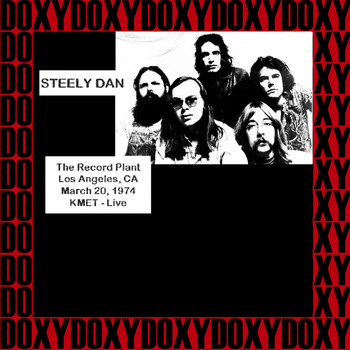 Steely Dan - At the Record Plant Los Angeles, Ca. March 20th, 1974