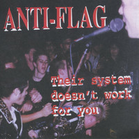 Anti-Flag - Their System Doesn't Work for You