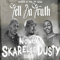 Dusty - Tell da Truth (feat. Dusty & Nowon Else)