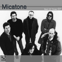 Micatone - Best Of Three EP