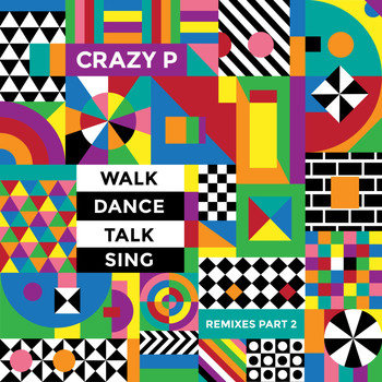 Crazy P - Walk Dance Talk Sing Remixes Part 2