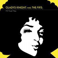 Gladys Knight And The Pips - I'll Trust in You