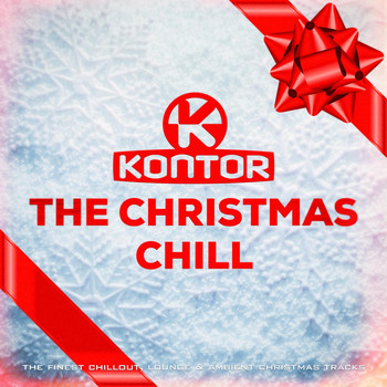 Various Artists - Kontor - The Christmas Chill (The Finest Chillout, Lounge & Ambient Christmas Tracks)