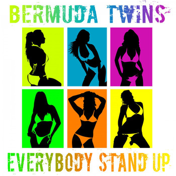 Bermuda Twins - Everybody Stand Up