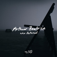 Arthur Beatrice - Who Returned