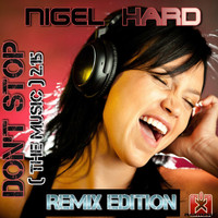 Nigel Hard - Don't Stop (The Music) 2.15 (Remix Edition)
