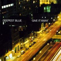 Deepest Blue - Give It Away