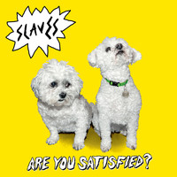 Slaves - Are You Satisfied? (Deluxe [Explicit])