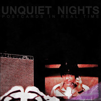 Unquiet Nights - Postcards in Real Time