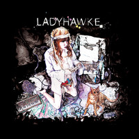 Ladyhawke - Ladyhawke (Deluxe Edition [Explicit])