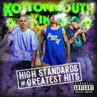 Kottonmouth Kings - High Standards And Greatest Hits (Explicit)