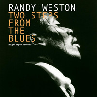 Randy Weston - Two Steps from the Blues - Mostly Ballads