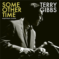 Terry Gibbs - Some Other Time - Dream Band Live