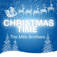 The Mills Brothers - Christmas Time