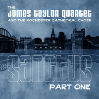James Taylor Quartet - Sanctus Part One