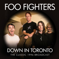 Foo Fighters - Down in Toronto (Live)