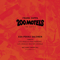 Los Angeles Philharmonic - Frank Zappa: 200 Motels - The Suites (Live)