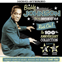 Buddy Johnson - Rock On! - The 100th Anniversary Collection