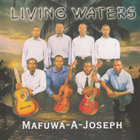 Living Waters - Mafuwa a Joseph