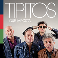 Los Tipitos - Qué Importa - Single