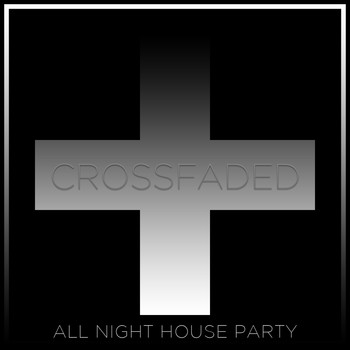 Various Artists - Crossfaded: All Night House Party