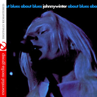 Johnny Winter - About Blues (Digitally Remastered)