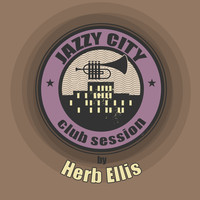 Herb Ellis - JAZZY CITY - Club Session by Herb Ellis
