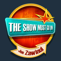 Joe Zawinul - THE SHOW MUST GO ON with Joe Zawinul