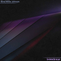 Blind Willie Johnson - Can Anyone See the Light